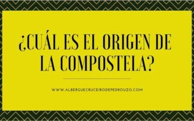 ¿Cuál es el origen de la Compostela?